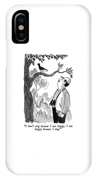 I Don't Sing Because I Am Happy.  I Am Happy IPhone Case