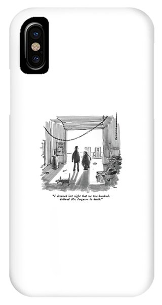 I Dreamed Last Night That We Two-hundred-dollared IPhone Case
