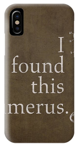 Bone iPhone Case - I Found This Humerus Humor Art Poster by Design Turnpike