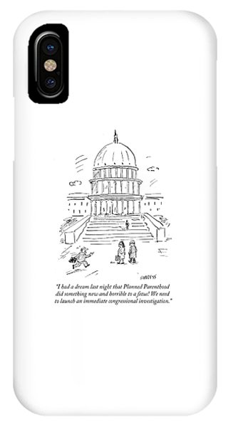 Capitol Building iPhone Case - I Had A Dream Last Night That Planned Parenthood by David Sipress
