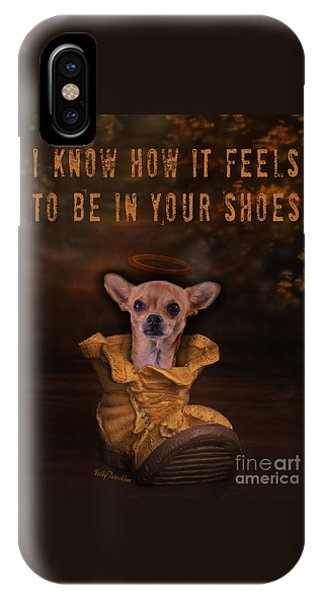 I Know How It Feels To Be In Your Shoes IPhone Case