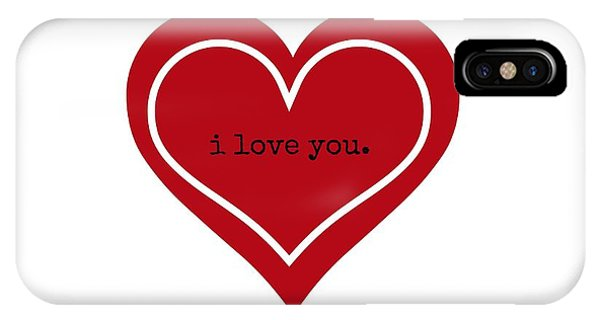 I Love You iPhone Case - I Love You by Chastity Hoff