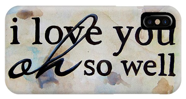 I Love You Oh So Well IPhone Case