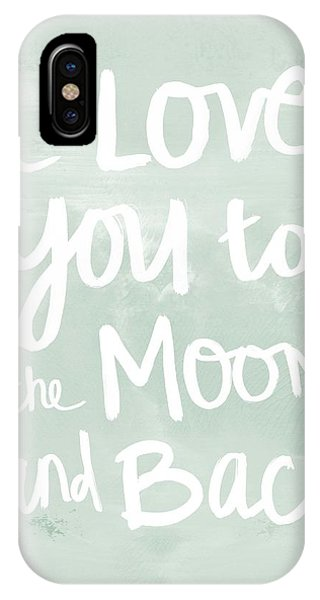 Moon iPhone Case - I Love You To The Moon And Back- Inspirational Quote by Linda Woods