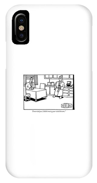 I Married You. I Didn't Marry Your Vivid Dreams IPhone Case