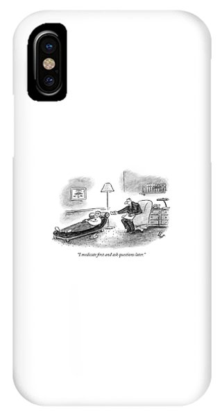 I Medicate First And Ask Questions Later IPhone Case