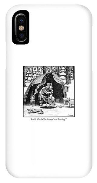 I Said, 'fetch Chardonnay,' Not 'riesling.' IPhone Case
