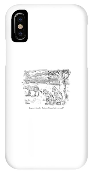 I Say One Or The Other.  But Leopardskin IPhone Case