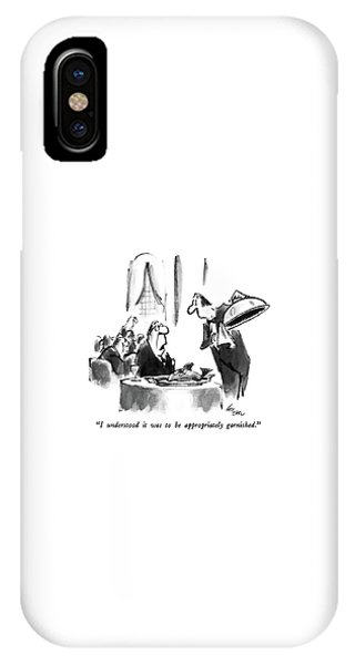 I Understood It Was To Be Appropriately Garnished IPhone Case