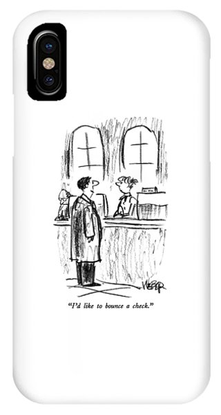 Debts iPhone Case - I'd Like To Bounce A Check by Robert Weber