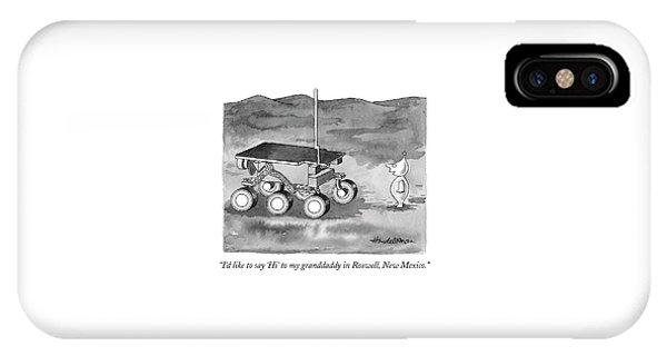 I'd Like To Say 'hi' To My Granddaddy In Roswell IPhone Case