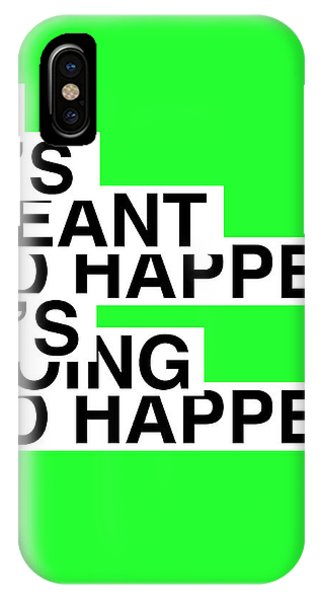Quote iPhone Case - If It's Meant To Happen Poster by Naxart Studio