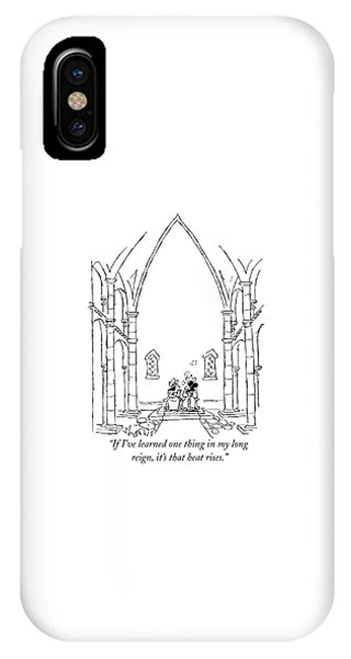 If I've Learned One Thing In My Long Reign IPhone Case