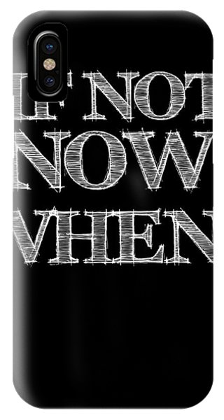 Motivational iPhone Case - If Not Now When Poster Black by Naxart Studio