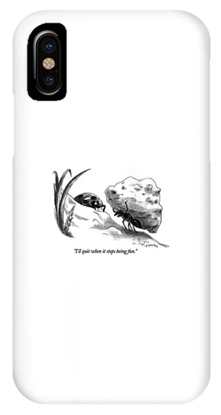 I'll Quit When It Stops Being Fun IPhone Case