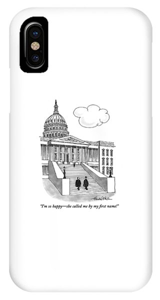 Hillary Clinton iPhone Case - I'm So Happy-she Called Me By My First Name! by J.B. Handelsman