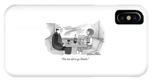 I'm Too Old To Go Dutch IPhone Case