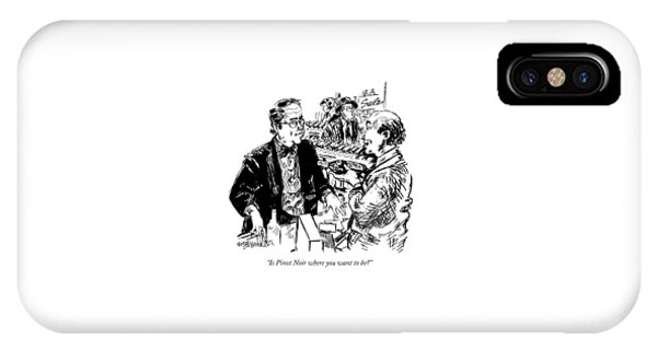 Is Pinot Noir Where You Want To Be? IPhone Case