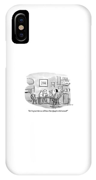 Isn't It Great That We Still Have Dan Qualye IPhone Case