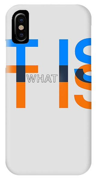 Quote iPhone Case - It Is What It Is Poster by Naxart Studio