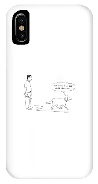 iPhone Case - 'it's Always 'good Dog' - Never 'great Dog.' by Alex Gregory