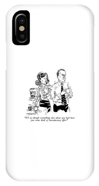 It's As Though Everything Nice IPhone Case
