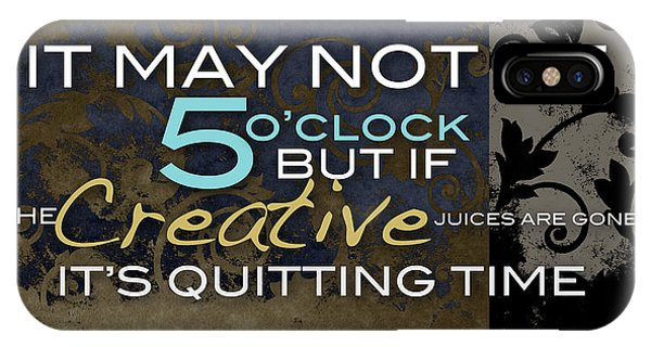 Its Quitting Time IPhone Case