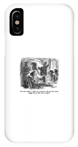 Debts iPhone Case - I've Been Neither A Lender Nor A Borrower by James Stevenson