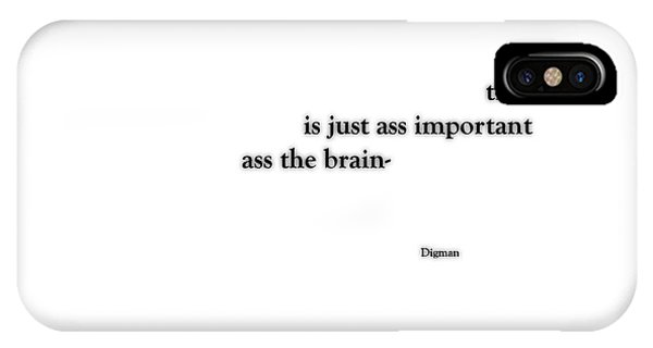 Just Ass Important  Phone Case by Steven Digman