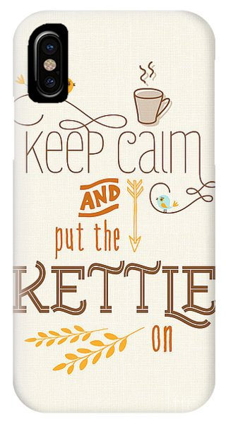 Kettles iPhone Case - Keep Calm And Put The Kettle On by Natalie Kinnear