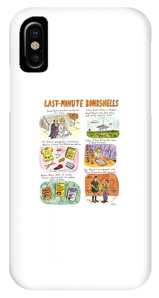 Hillary Clinton iPhone Case - Last-minute Bombshells by Roz Chast