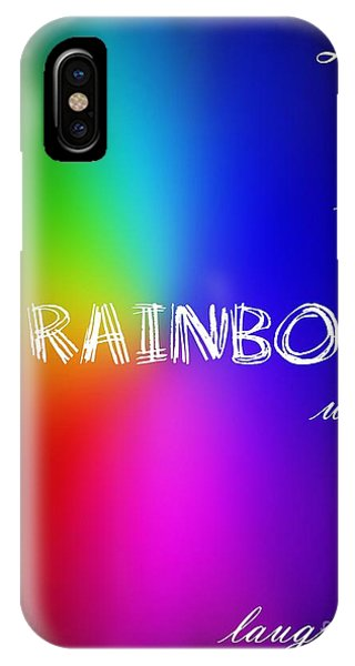Having Fun iPhone Case - Life Is Like A Rainbow When You Are Laughing by Barbara Griffin