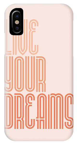 Festival iPhone Case - Live Your Dreams Wall Decal Wall Words Quotes, Poster by Lab No 4 - The Quotography Department