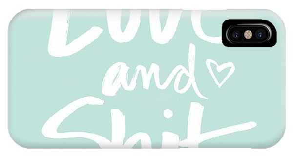 Humor iPhone Case - Love And Shit by Linda Woods