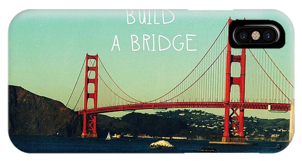 California iPhone Case - Love Can Build A Bridge- Inspirational Art by Linda Woods