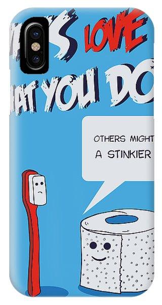 Toilet Humor iPhone Case - Love What You Do by Neelanjana  Bandyopadhyay