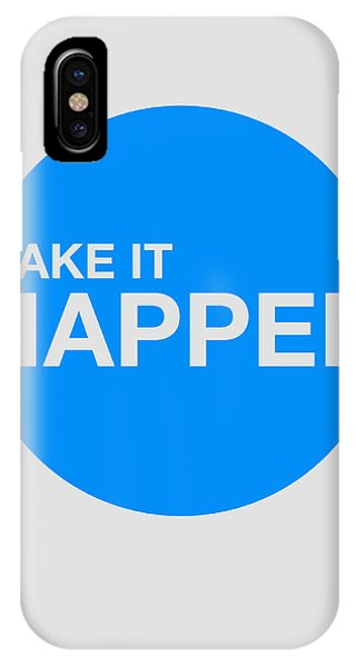Quote iPhone Case - Make It Happen Poster by Naxart Studio