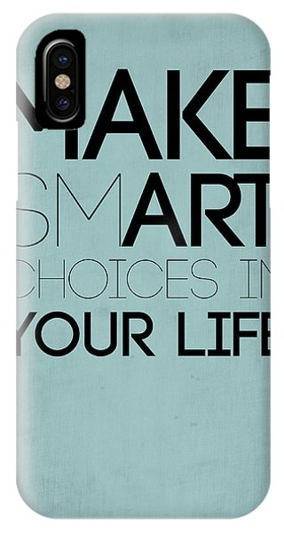 Humor iPhone Case - Make Smart Choices In Your Life Poster 1 by Naxart Studio