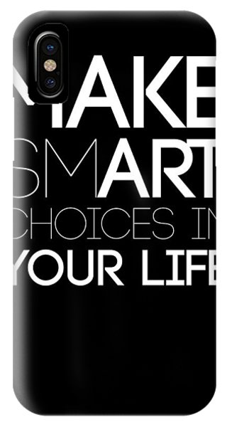 Inspirational iPhone Case - Make Smart Choices In Your Life Poster 2 by Naxart Studio