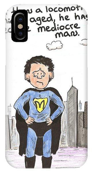 Mediocre Man IPhone Case