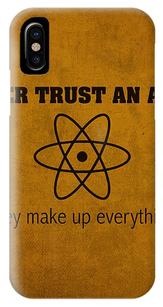 Nerd iPhone Case - Never Trust An Atom They Make Up Everything Humor Art by Design Turnpike