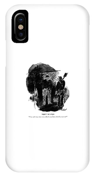 Night Watch  You Can't Dig Clams Now. Don't IPhone Case