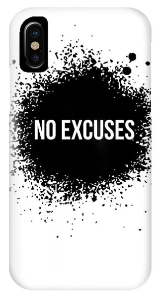 Humor iPhone Case - No Excuses Poster White by Naxart Studio