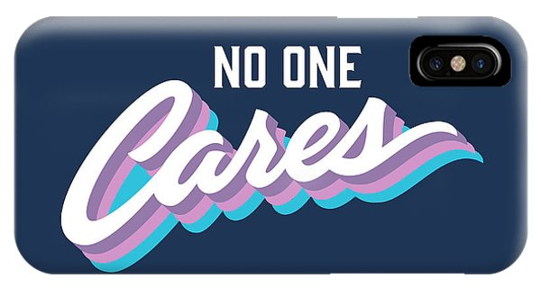 Souvenirs iPhone Case - No One Cares Brush Lettered Funny by Tortuga