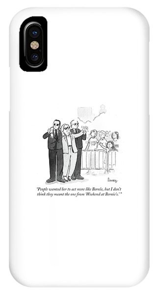 Hillary Clinton iPhone Case - People Wanted Her To Act More Like Bernie by Benjamin Schwartz