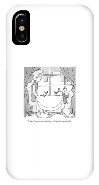 Perhaps I'm Asking Too Much Of You In The Way IPhone Case