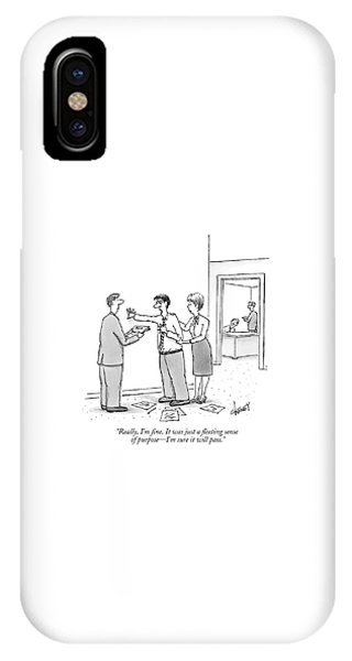 Really, I'm Fine. It Was Just A Fleeting Sense IPhone Case