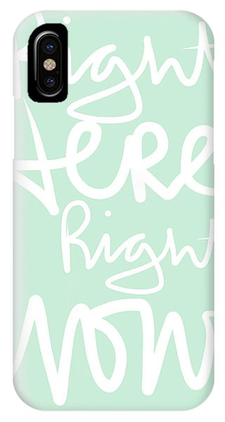 Calligraphy iPhone Case - Right Here Right Now by Linda Woods