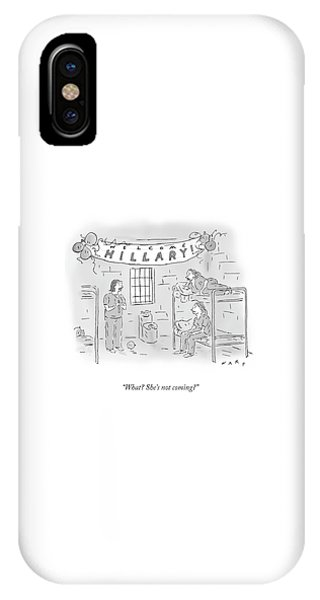 Hillary Clinton iPhone Case - She's Not Coming by Kim Warp