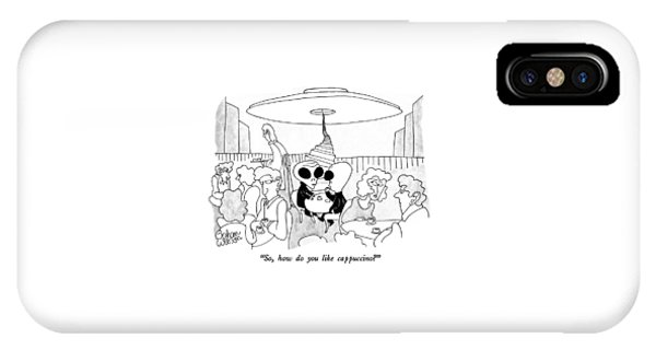 So, How Do You Like Cappuccino? IPhone Case